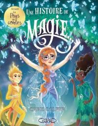 Une histoire de magie.... Volume 1,