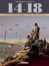 14-18. Volume 9, Sur la terre comme au ciel (juillet 1918)