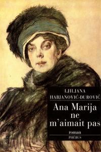 Ana Marija ne m'aimait pas
