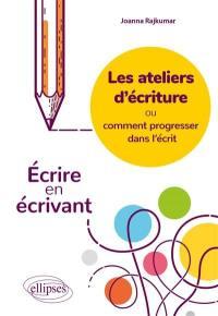 Les ateliers d'écriture ou Comment progresser dans l'écrit