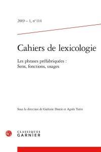 Cahiers de lexicologie. n° 114, Les phrases préfabriquées
