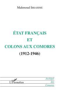 Etat français et colons aux Comores (1912-1946)