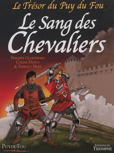 Le trésor du Puy du Fou. Volume 3, Le sang des chevaliers