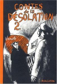 Contes de la désolation. Volume 2,
