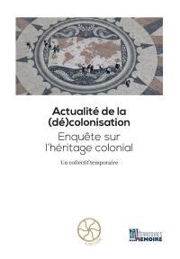 Actualité de la (dé)colonisation