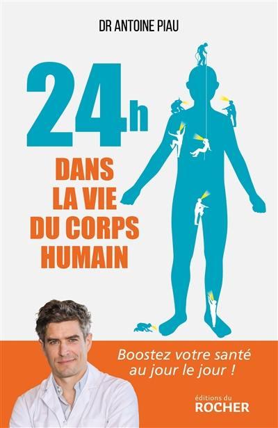 24 h dans la vie du corps humain