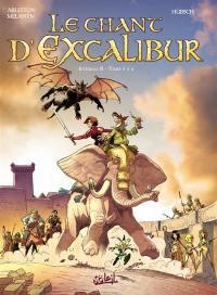 Le chant d'Excalibur. Volume 2, Tomes 4 à 6