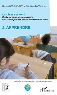La classe à venir. Volume 2, Apprendre