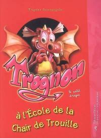 Trognon le petit dragon, Trognon le petit dragon à l'école de la Chair de Trouille