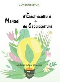 Manuel d'électroculture & de géobioculture