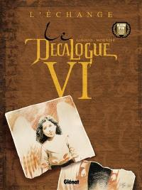 Le décalogue. Volume 6, L'échange