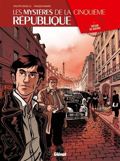 Les mystères de la cinquième République. Volume 1, Trésor de guerre