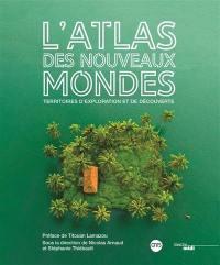 L'atlas des nouveaux mondes