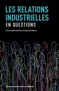 Les relations industrielles en questions