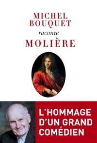 Michel Bouquet raconte Molière