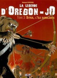 La légende d'Oregon-Jo. Vol. 3. Sitka, l'île sanglante
