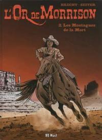 L'or de Morrison. Volume 2, Les montagnes de la mort