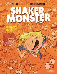 Shaker Monster. Volume 3, Joyeux bazar !