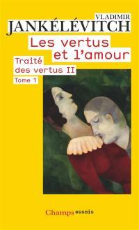 Les vertus et l'amour. Volume 1,