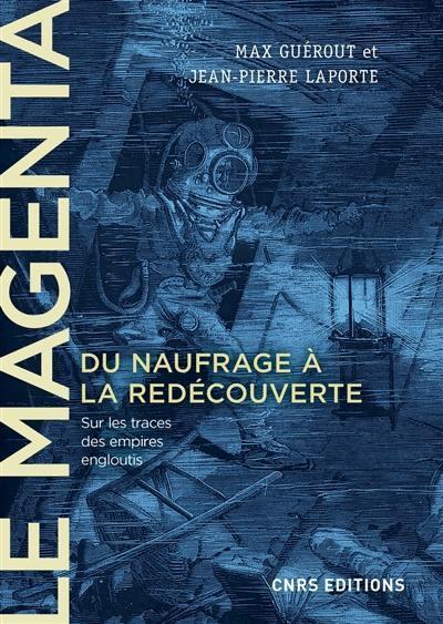 Le Magenta, du naufrage à la redécouverte, 1875-1995