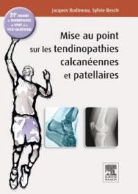 Mises au point sur les tendinopathies rotuliennes et calcanéennes