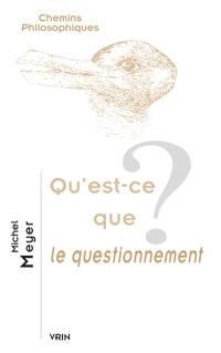Qu'est-ce que le questionnement ?