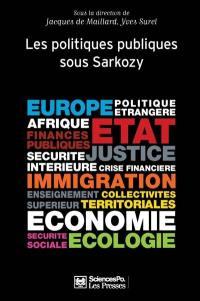 Politiques publiques. Volume 3, Les politiques publiques sous Sarkozy