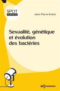 Sexualité, génétique et évolution des bactéries
