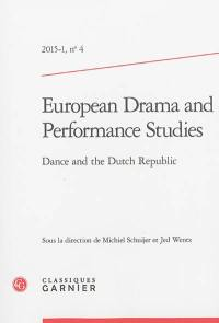 European drama and performance studies. n° 4, Dance and the Dutch Republic