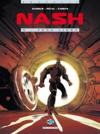 Nash. Volume 9, Zona libra