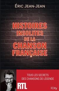Histoires insolites de la chanson française