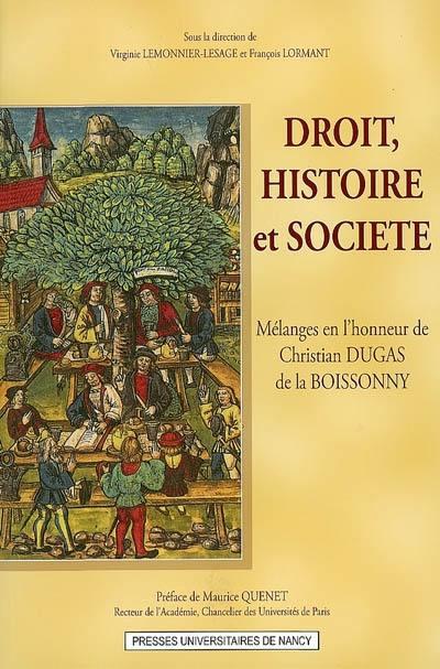 Droit, histoire et société : mélanges en l'honneur de Christian Dugas de La Boissonny