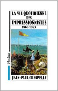 La Vie quotidienne des impressionnistes