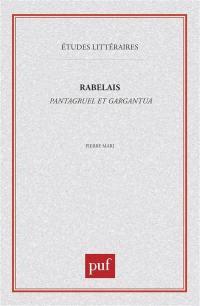 Rabelais, Pantagruel et Gargantua