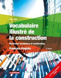 Vocabulaire illustré de la construction = Illustrated vocabulary of construction : français-anglais