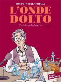L'onde Dolto. Volume 1,