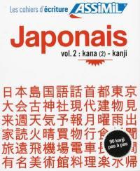 Japonais. Volume 2, Kana (2)-kanji
