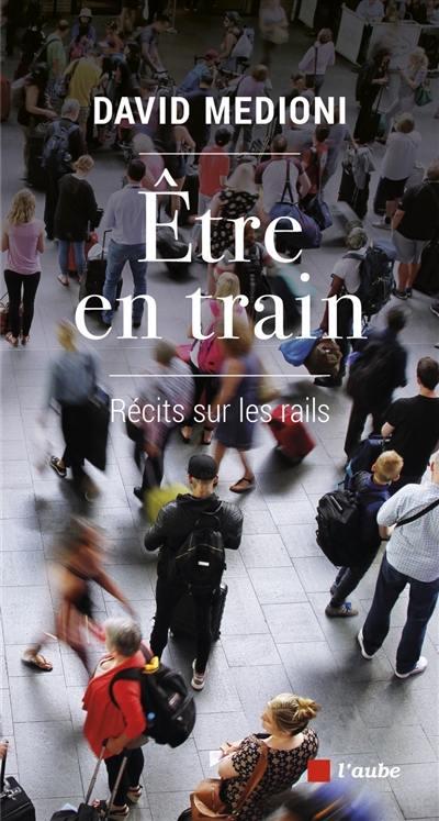 Etre en train