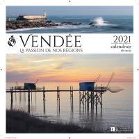 Vendée : la passion de nos régions : 2021, calendrier 16 mois