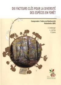 Dix facteurs clés pour la diversité des espèces en forêt