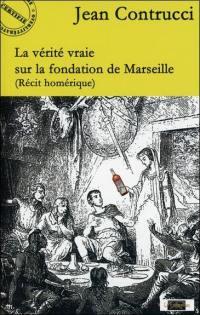 La vérité vraie sur la fondation de Marseille
