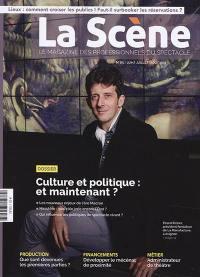 Scène (La) : le magazine professionnel des spectacles. n° 85, Culture et politique