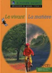 Le vivant, la matière : découverte du monde, cycle 2 : livre de l'élève