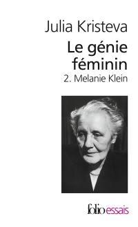 Le génie féminin. Volume 2, Melanie Klein