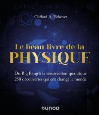 Le beau livre de la physique : du big bang à la résurrection quantique