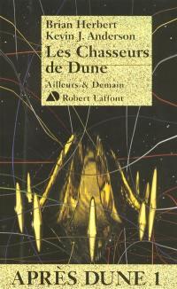 Après Dune. Volume 1, Les chasseurs de Dune