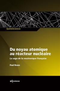 Du noyau atomique au réacteur nucléaire