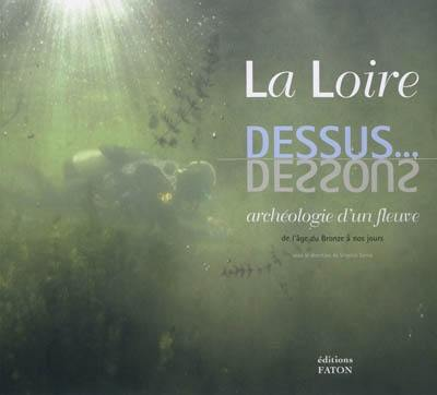 La Loire, dessus... dessous