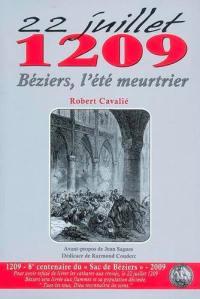 22 juillet 1209, Béziers, l'été meurtrier
