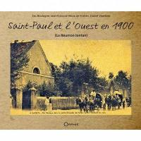 Saint-Paul et l'Ouest en 1900